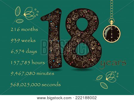 Artistic brown number Eighteen with yellow floral decor and hearts. Years break down into months, weeks, days, hours, minutes and seconds. Two big graceful flowers. Pocket watch shows Six o'clock