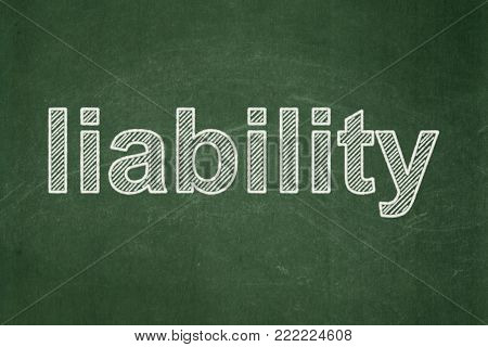 Insurance concept: text Liability on Green chalkboard background