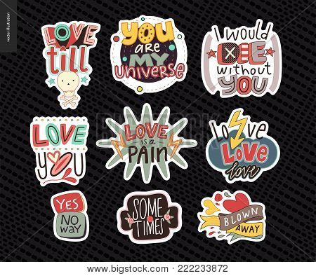 Set of contemporary girlie Love letter logo. A set of vector patches, logo and letter composition. Love till death, You are my universe, die without you, pain, blown away. Vector stickers kit.