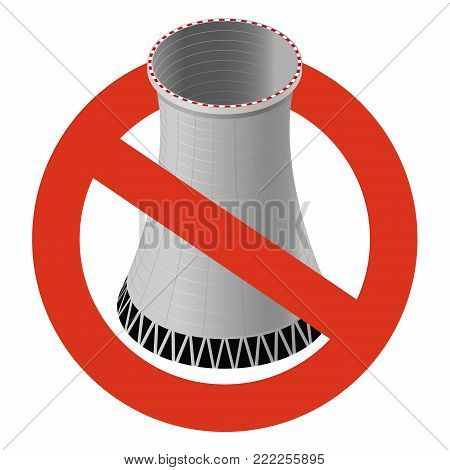 Prohibition of nuclear power plant. Strict ban on construction of atomic cooling tower, forbid. Stop electricity caution. Vector concrete thermal power plant tower warning, white background, isometric