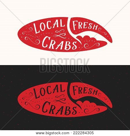 Local Fresh Crabs Sign. Seafood Abstract Vector Emblem, Icon or Logo Template. Red Crab Claw Silhouette with Retro Typography or Lettering and Shabby Texture. Isolated.