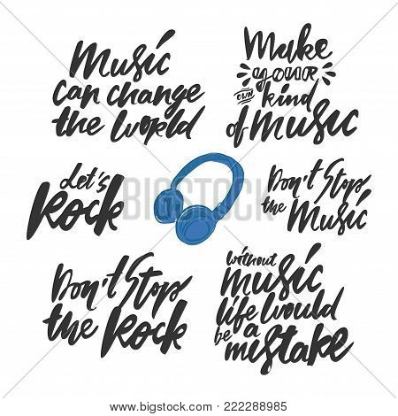 Don't say top the music. Music can change the world. Make your own kind if music. Don't stop the rock. Headphones illustration. Modern calligraphic style. Hand lettering and custom typography for your design