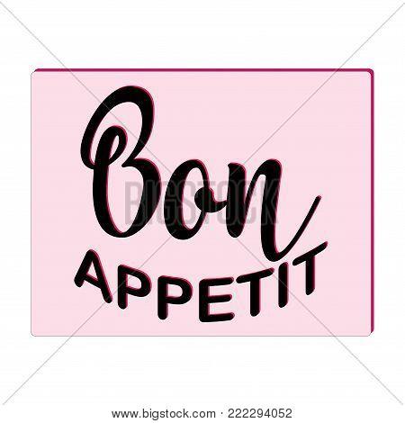 Bon Appetit Lettering, Custom Writing Isolated On White Backgrou