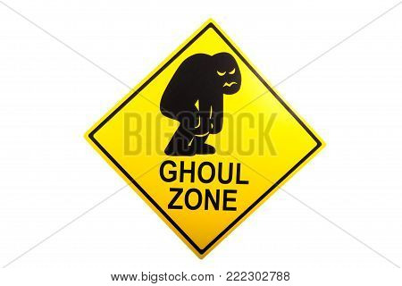 A ghoul zone novelty sign against a white background