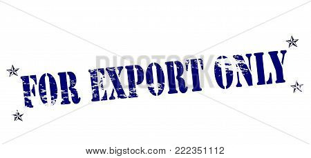 Rubber stamp with text for export only inside, vector illustration