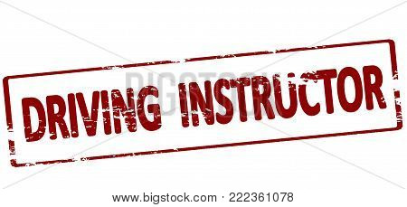 Rubber stamp with text driving instructor inside, vector illustration