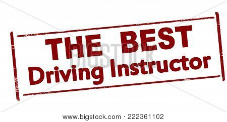 Rubber stamp with text the best driving instructor inside, vector illustration