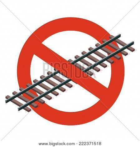 Prohibition of railway. Strict ban on construction of track, forbid. Stop transportation caution. Vector rail line warning, white isolated on white background, isometric. Illustration, symbol for article.