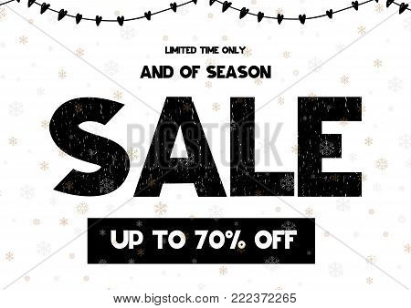 Limited time only end of season sale up to 70 off. Vector illustration. Black grunge modern font isolated on white pattern with colored snowflakes. Can be used as selling card, poster, banner, coupon
