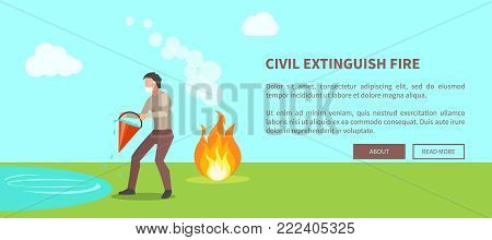 Civil extinguish fire poster with text. Vector illustration of man wearing cotton masks trying to put out flame with help of water from river