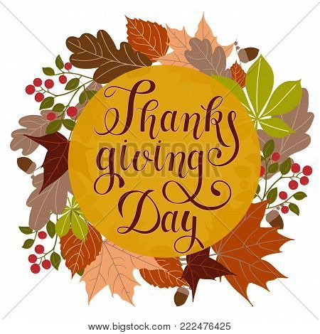 Thanksgiving Day handmade lettering in a frame of autumn leaves. EPS 10 vector illustration for greeting card, invitation, post card, banner, poster, print, tag, web.