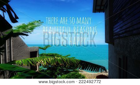 Motivational and inspirational quotes - There are so many beautiful reasons to be happy. With vintage styled background.