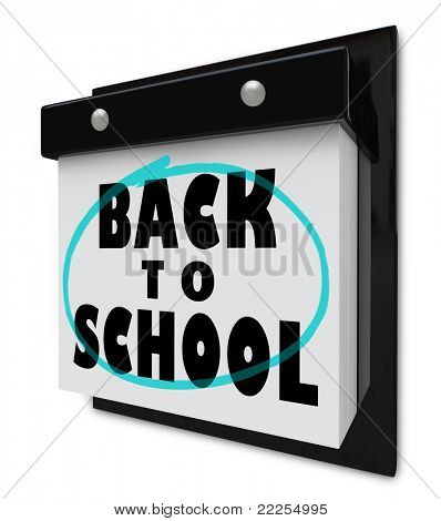 A wall calendar with tear-away pages, and the words Back to School reminding you that classes start soon