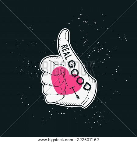 Print Real Good with human hand, sketch style. Lettering badge for poster, flayer or t-shirt. Print Hand with a finger up.