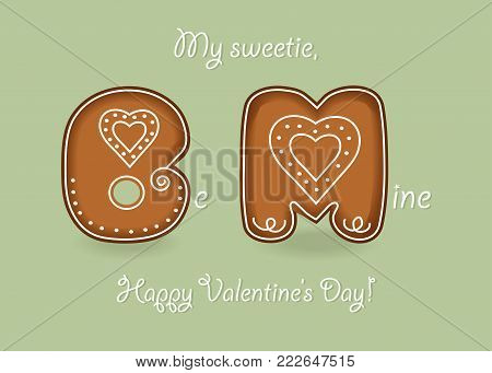 Be mine. Gingerbreads letters B and M with white cream decor. My sweetie, Happy Valentines Day. Vector Illustration