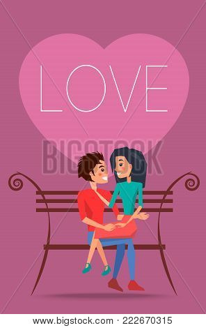 Love poster with happy couple sitting on bench, girl on boys knees vector illustration greeting card with dating lovers isolated on pink text in heart