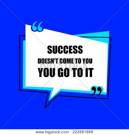 VECTOR motivational poster, wise word in quotation frame on bright blue background.