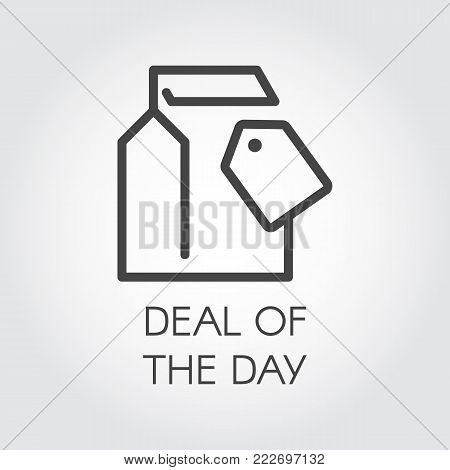 Deal of the day linear icon. Abstract package and price-tag label. Template pictogram for online or offline stores, sites and mobile apps. Promotion, marketing and advertising sign Vector illustration