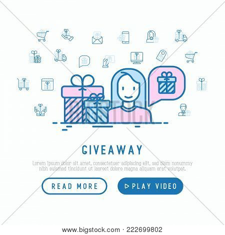 GIveaway concept: woman with gift and thin line icons around: present in hand, trolley, cart, truck, envelope. Modern vector illustration, web page template.