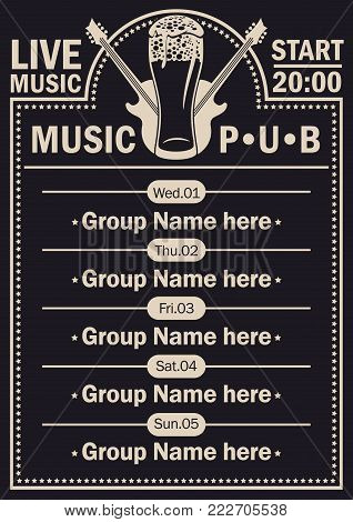 Vector poster for the beer pub with live music with image of full glass of frothy beer and electric guitars on black background. A daily schedule of performances of music groups
