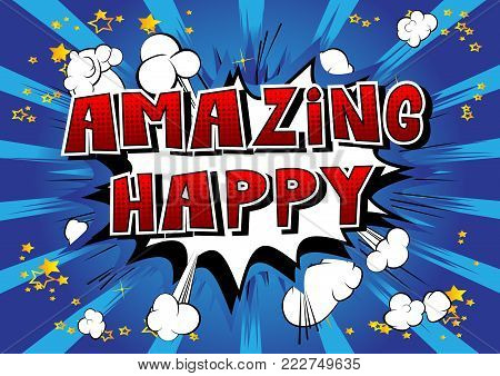 Amazing Happy - Comic book style word on abstract background.Amazing Happy - Comic book style word on abstract background.