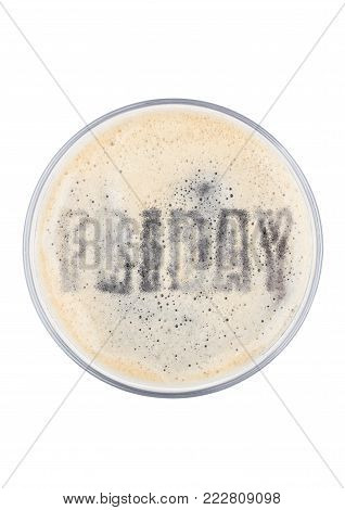 Glass of stout beer top with friday letters shape on white background top view