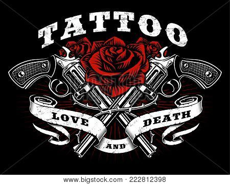 Guns and roses tattoo design. Black and white illustration with revolvers, roses and vintage ribbon, shirt graphic. All elements, text, colors are on the separate layer.