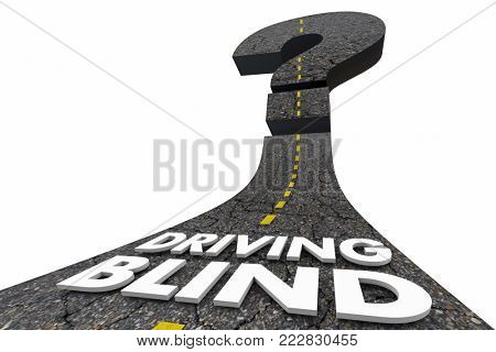 Driving Blind Question Mark Uncertain Fate Road 3d Illustration