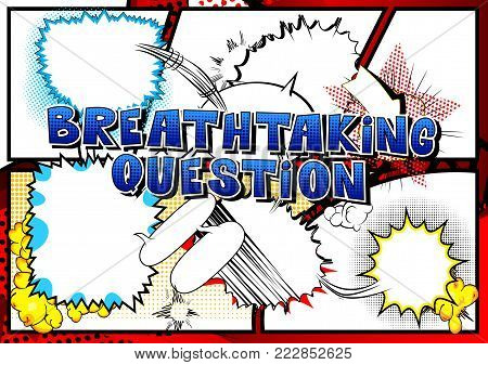 Breathtaking Question - Comic book style word on abstract background.