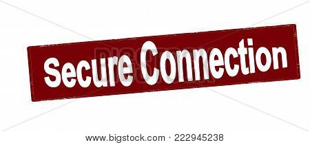 Rubber stamp with text secure connection inside, vector illustration