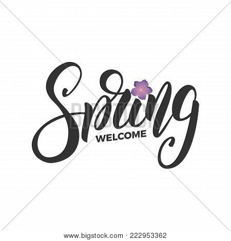 Welcome Spring. Script lettering Spring and fresh flowers. Card for seasonal promo, sale etc.