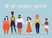 Diverse international and interracial group of standing women. We are stronger together text. For girls power concept, feminine and feminism ideas, woman empowerment and role cards design. poster