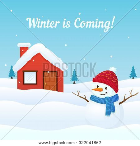 Winter Coming Background Vector With Cute Dressed Snowman And Snowy House Illustration. Holiday Gree