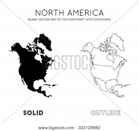 North America Map. Blank Vector Map Of The Continent With Countries. Borders Of North America For Yo