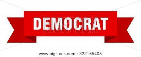 Democrat Ribbon. Democrat Isolated Sign. Democrat Banner