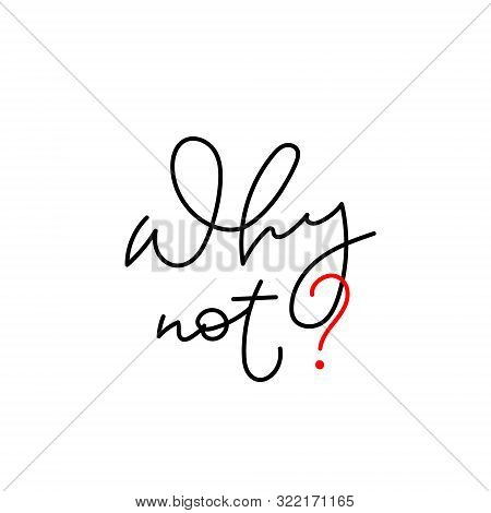 Why Not Paper Cutout Quote Lettering. Calligraphy Inspiration Graphic Design Typography Element. Han