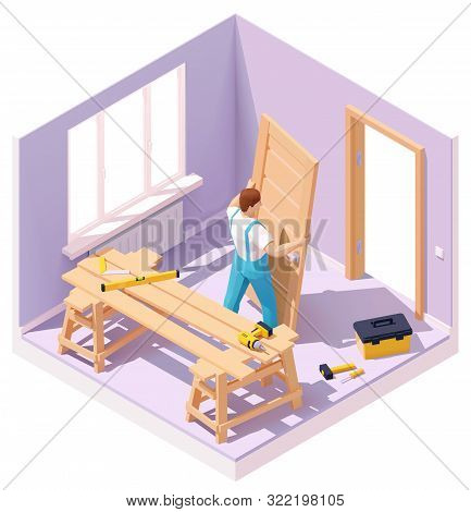 Vector Isometric Carpenter Worker At New Wooden Door Installation In The House. Worker In Blue Overa