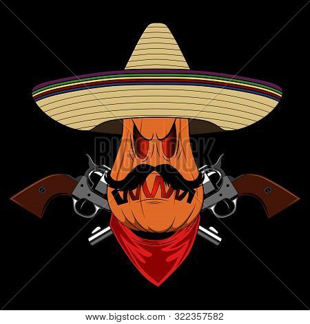 Vector Image Of A Pumpkin In A Sombrero With Revolvers. Illustration On A Black Background For Hallo