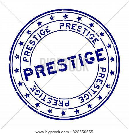 Grunge Blue Prestige Word With Star Icon Round Rubber Seal Stamp On White Background