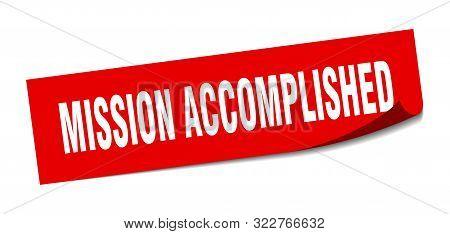 Mission Accomplished Sticker. Mission Accomplished Square Isolated Sign. Mission Accomplished