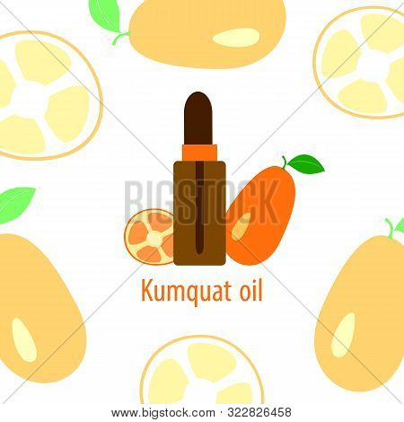 Orange Kumquat Essential Oil, A Bottle Of Dropper And Citrus Fruit On A White Background