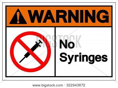 Warning No Syringes Symbol Sign ,vector Illustration, Isolate On White Background Label .eps10