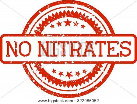 No Nitrates Grunge Rubber Stamp In Red Color Isolated On White Background