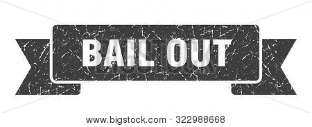 Bail Out Grunge Ribbon. Bail Out Sign. Bail Out Banner