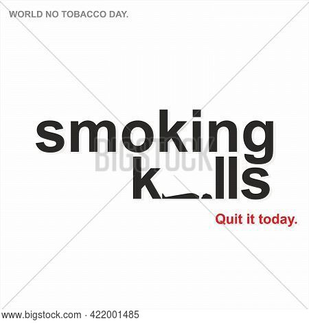Conceptual Creative For World No Tobacco Day |smoking Kills. Quit It Today | Illustration
