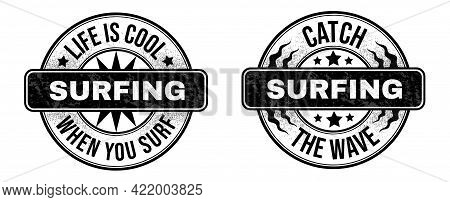 Vintage-style Prints With Inscriptions: Life Is Cool When You Surf. And Lettering: Catch The Wave. T