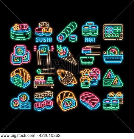 Sushi Roll Asian Dish Neon Light Sign Vector. Glowing Bright Icon Sushi Roll Set Japanese Traditiona