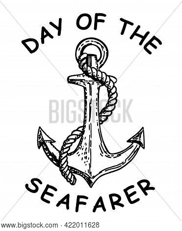 Day Of The Seafarer. June 25. Holiday Concept. Anchor Hand Drawn Sketch. Template For Background, Ba