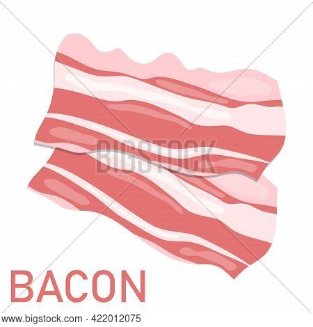 Bacon, Two Pieces Of Bacon Isolated On White Background. Vector, Cartoon Illustration. Vector.