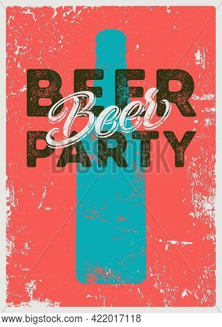 Beer Party Typographical Vintage Style Grunge Poster Design With Letterpress Effect. Retro Vector Il